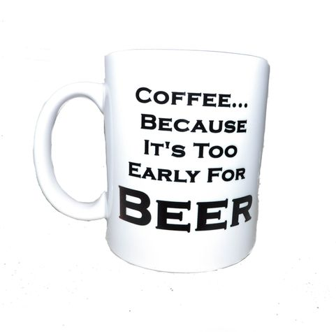 Too Coffee For About Because Details Ceramic Early Mug It's Beer 11oz SMzGUqVp